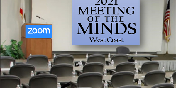 The 15th-Annual West Coast Meeting of the Minds Conference on Zoom